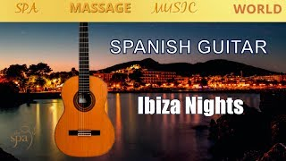 Best Spanish Guitar Music/ Ibiza Nights Fantasia/ Latin Chillout Sensual  Relax /Ibiza Summer Album