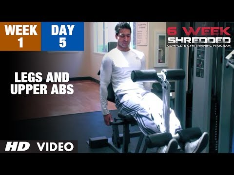 Week 1: Day 5 – Legs and Upper Abs   Guru Mann 6 Week Shredded Program