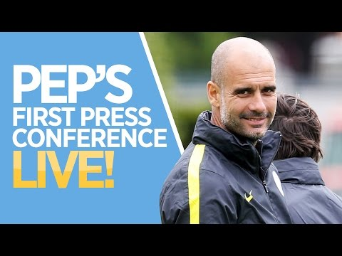PEP GUARDIOLA'S FIRST MANCHESTER CITY PRESS CONFERENCE