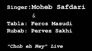 Moheb Safdari & Feroz Masudi & Pervez Sakhi Live