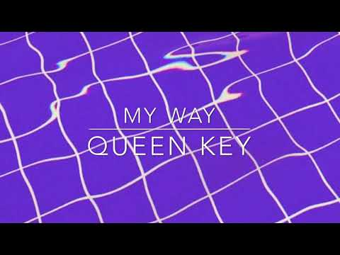 My Way by Queen Key Clean