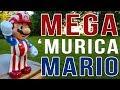 GREATEST MARIO EVER! MEGA 'Murica Mario!