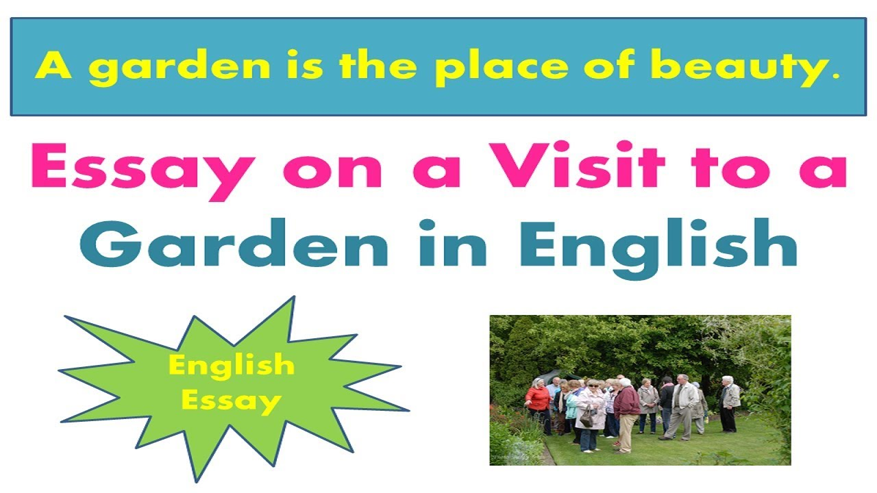 essay on a visit to a garden in english