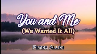 You and Me (We Wanted It All) - Peter Allen (KARAOKE VERSION)