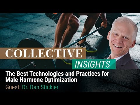 The Best Technologies and Practices for Male Hormone Optimization with Dr. Dan Stickler