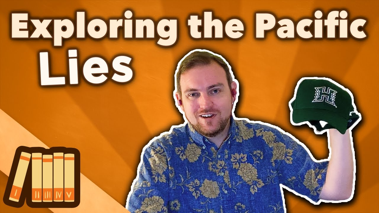 Exploring the Pacific - LIES - Extra History