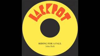 Riding For A Fall - John Holt