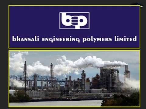 Bhansali Engineering Polymers Limited (BEPL) - Multibagger @ 168