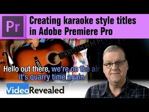 Creating karaoke style titles in Adobe Premiere Pro