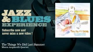 Marco Acquarelli Quartet - The Things We Did Last Summer - JazzAndBluesExperience