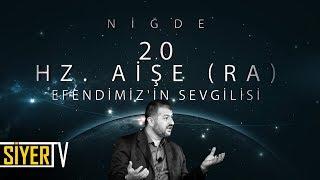 20. Hz. Aişe  R.a  Efendimiz'in Sevgilisi / Niğde