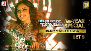 9XM House Of Dance - New Year Special - DJ Shilpi Sharma - Set 5