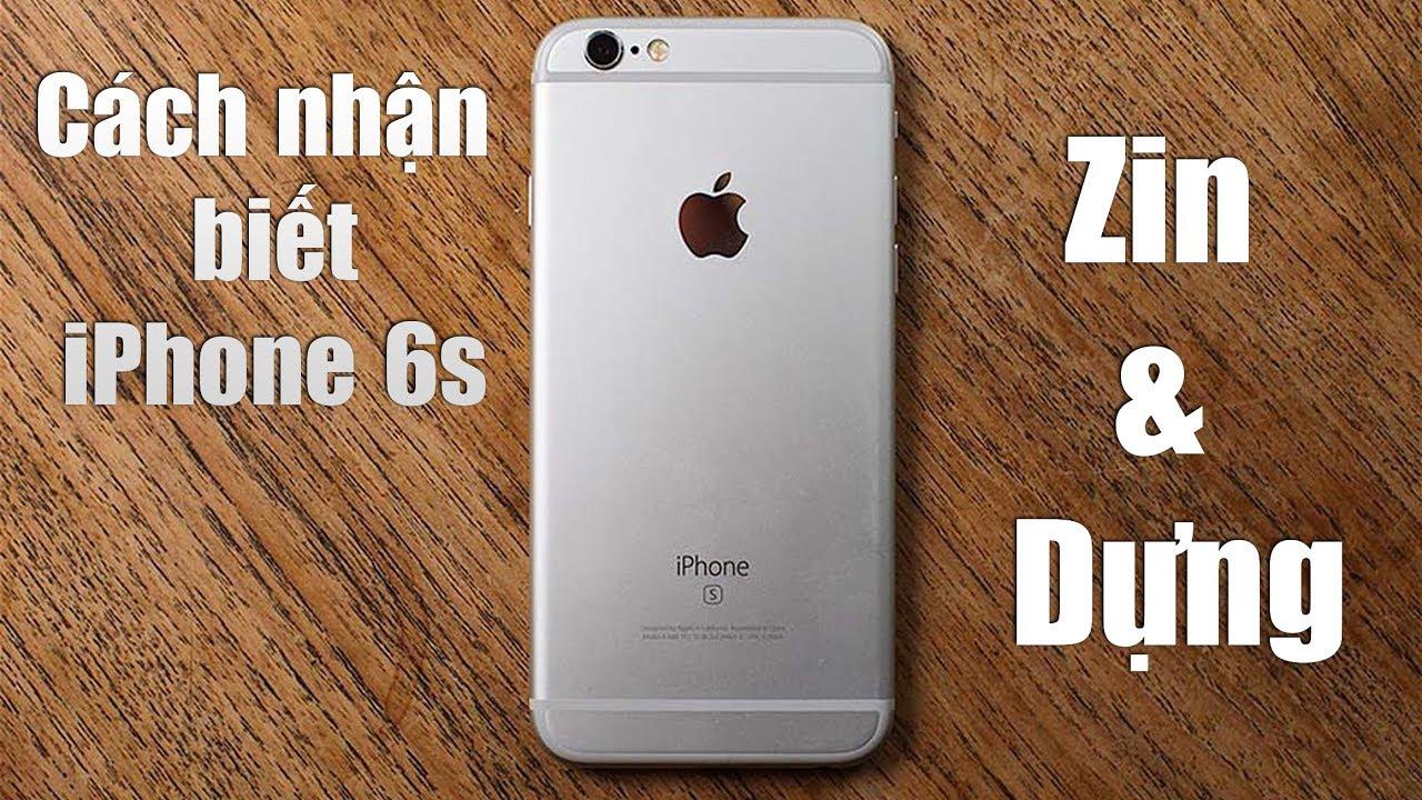 Cách nhận biết iPhone 6S dựng khi đi mua điện thoại – Bệnh viện điện thoại 24h