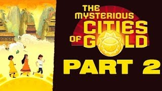 The Mysterious Cities Of Gold Secret Paths [HD720p] Gameplay Walkthrough Part 2 태양소년 에스테반 공략 파트 2