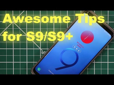 25+ Awesome Tips for your Samsung Galaxy S9 / S9 Plus