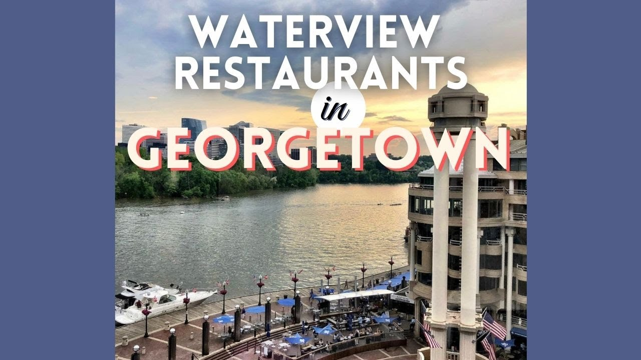 Waterview Restaurants in Georgetown