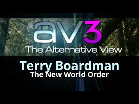 AV3 - Terry Boardman - The New World Order and the Esoteric Dimension of the 21st Century