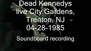 "Dead Kennedys ""Man with the Dogs"" live City Gardens, Trenton, NJ 04-28-1985 (SBD)"