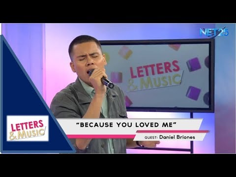 DANIEL BRIONES - BECAUSE YOU LOVED ME (NET25 LETTERS AND MUSIC)
