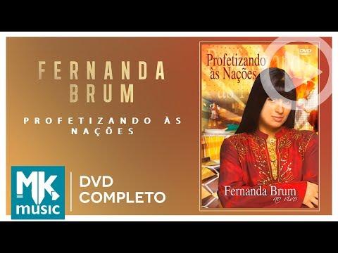 Profetizando às Nações - Fernanda Brum DVD COMPLETO