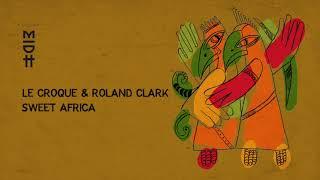 Le Croque & Roland Clark - Sweet Africa (MIDH 029)