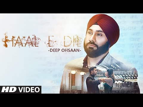 Haal E Dil Latest Video Song Deep Ohsaan Feat. Lovee Sandhu, Abhinav Chakshu | New Video Song 2020