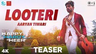 Looteri Teaser Happy Hardy And Heer   Himesh Reshammiya, Sonia Mann   Aaryan Tiwari
