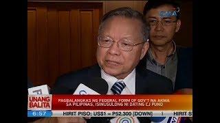 Pagbalangkas ng federal form of gov't na akma sa Pilipinas, isinusulong ni dating CJ Puno