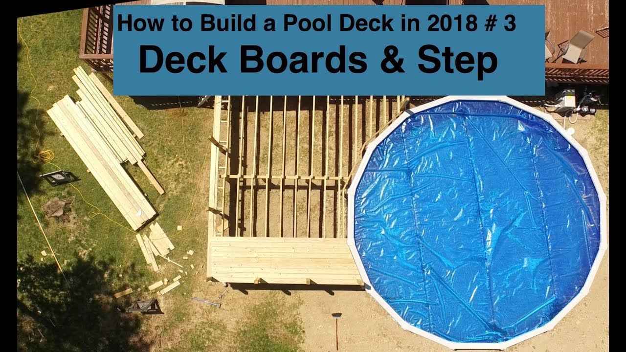How To Build A Pool Deck In 2018 3 Deck Boards Amp Step