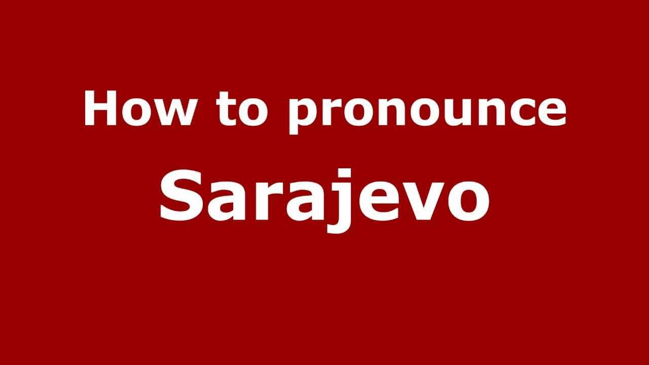 How To Say Or Pronounce Sarajevo Pronouncenamescom