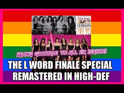"BTLW Specials - ""Saying Goodbye to The L Word: ALL 6 Seasons"" (HD Remastered Finale Special) 3-8-09"