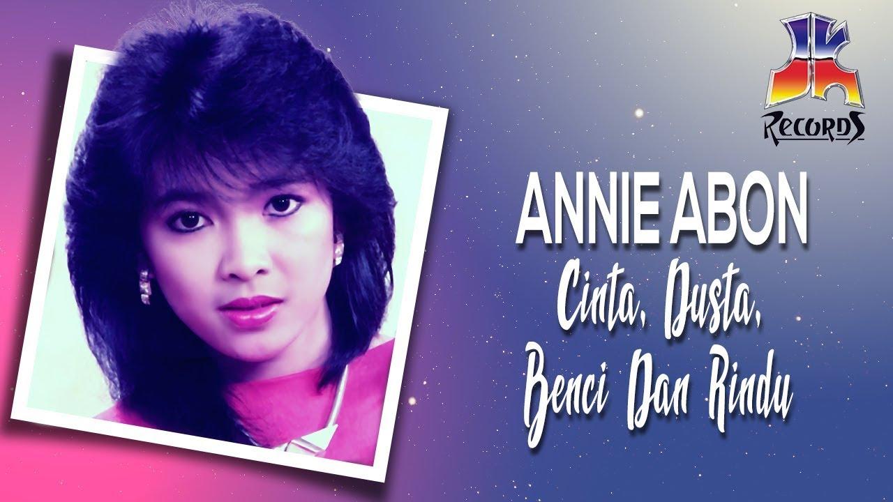 Citaten Annie Ibon : Cinta dusta benci dan rindu youtube
