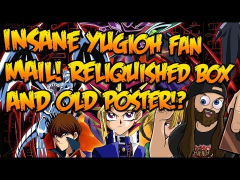 INSANE YUGIOH FAN MAIL! RELIQUISHED BOX AND OLD POSTER!?