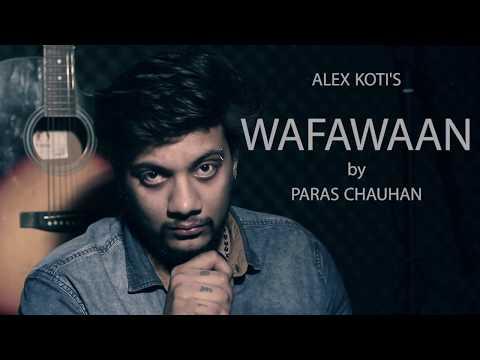 WAFAWAAN - ALEX KOTI | cover song 2018 | by PARAS CHAUHAN