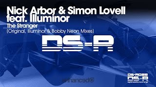 Nick Arbor & Simon Lovell feat. Illuminor - The Stranger (Bobby Neon Remix) [OUT NOW]
