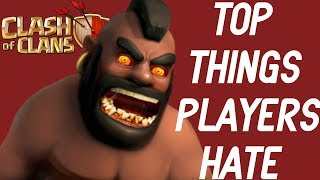 TOP THINGS CLASH OF CLANS PLAYERS HATE
