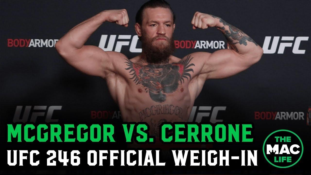 Conor Mcgregor Vs Donald Cerrone Ufc 246 Official Weigh Ins