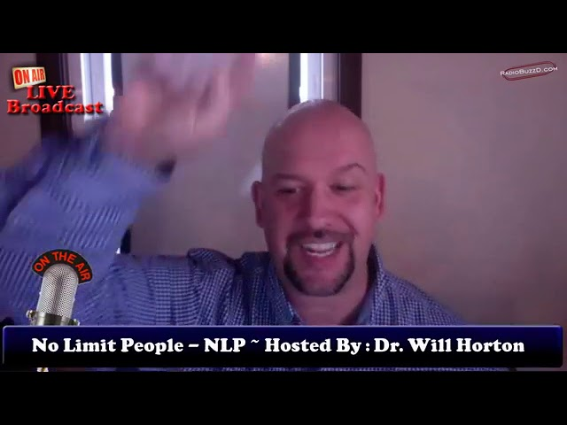 NO LIMIT PEOPLE NLP HOSTED BY DR. WILL HORTON Ad Experience: