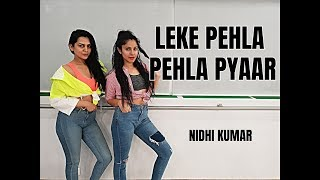 Leke Pehla Pehla Pyaar | Bollywood Dance | Nidhi Kumar Choreography ft. Akanksha G