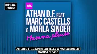 Athan D.F. feat. Marc Castells & Marla Singer 'Mamma Please' (Official Audio)