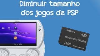 Diminuir tamanho dos jogos de PSP
