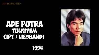 Ade Putra - Tulkiyem ( Official Lagu Lawas )