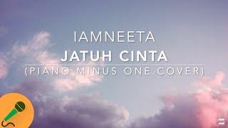 iAmNEETA - Jatuh Cinta (Piano Minus One Cover) + Lirik