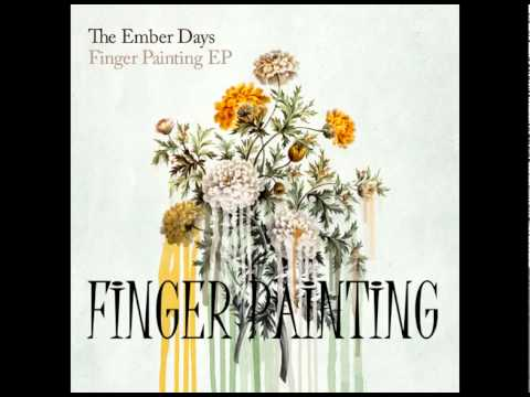 Finger Painting - The Ember Days Full Album