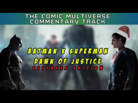 Batman V Superman: Dawn Of Justice | Comic Multiverse Commentary
