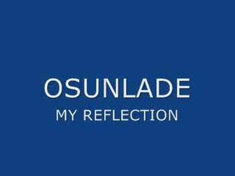 Osunlade - My Reflection