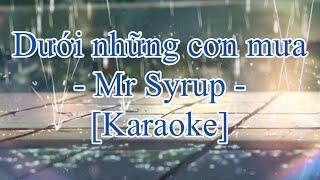 Dưới Những Cơn Mưa - Mr Siro [Karaoke - chuẩn beat gốc]