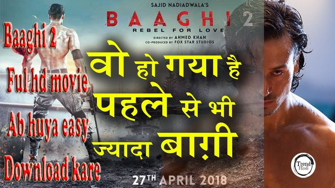 how to download baaghi 2 full hd movie on mobile #trendhindi - youtube