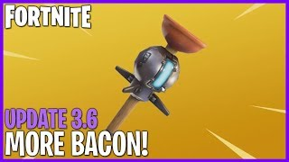 Patch 3.6: Grenades, Rockets & Bacon! #Fortnite