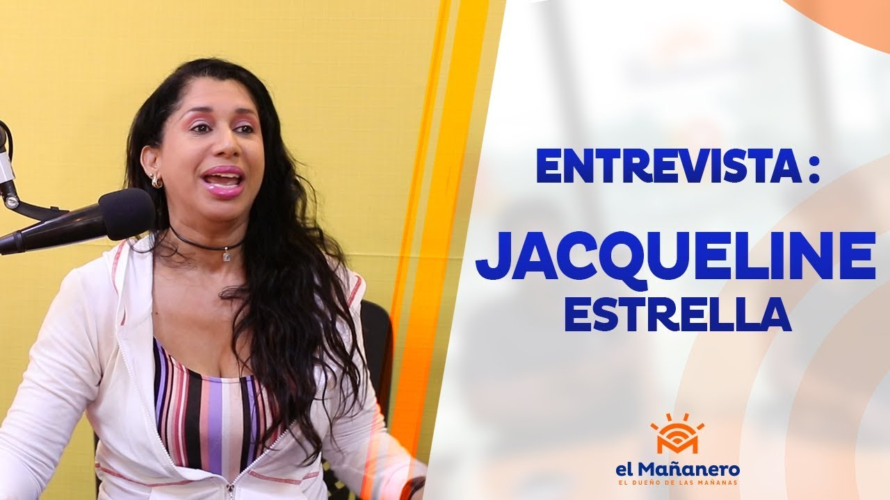 Entrevista a Jaqueline Estrella - el mañanero